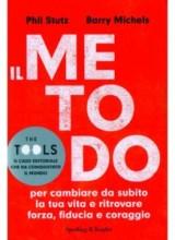 Il metodo - Barry Michels, Phil Stutz (miglioramento personale)