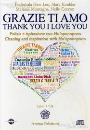 Grazie ti amo - CD - Ihaleakala Hew Len, Stefania Montagna, Nello Ceccon (hoponopono)