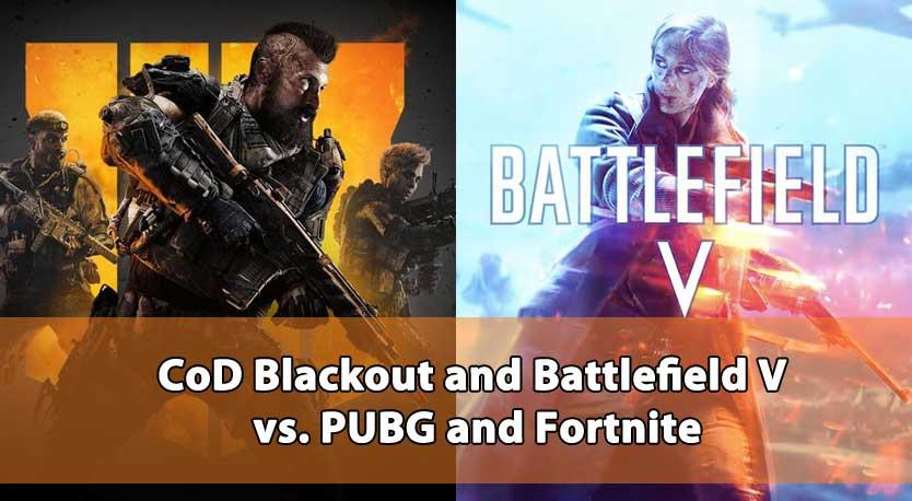 CoD Blackout And Battlefield V Vs PUBG And Fortnite