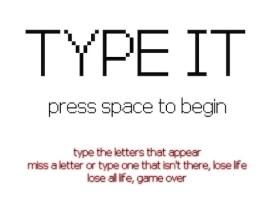 Type it 1