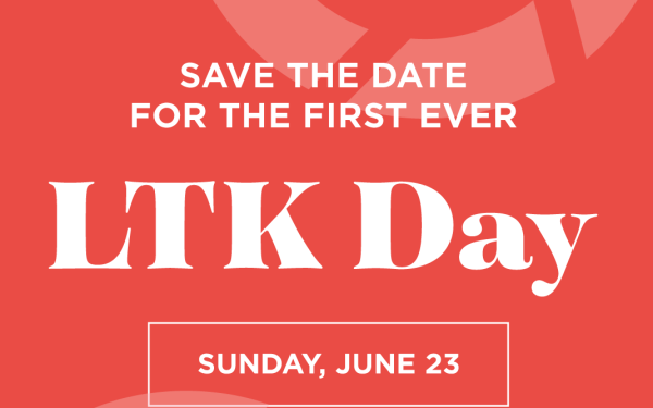 What To Know About LTK Day!