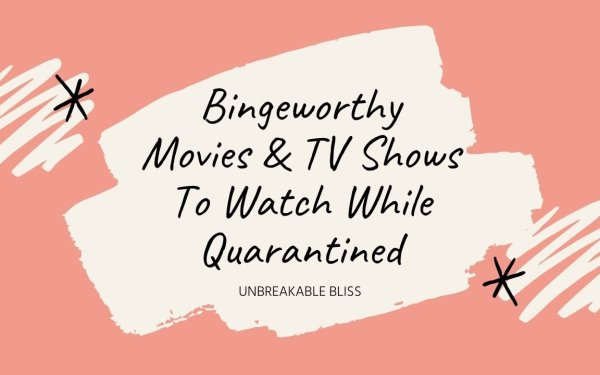 Netflix Movies, TV Shows To Binge While Quarantined