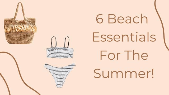 6 Beach Essentials