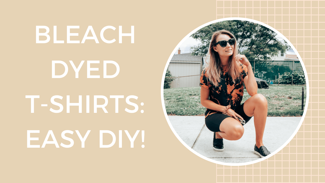 Bleach Dyed T-Shirts: Easy DIY!