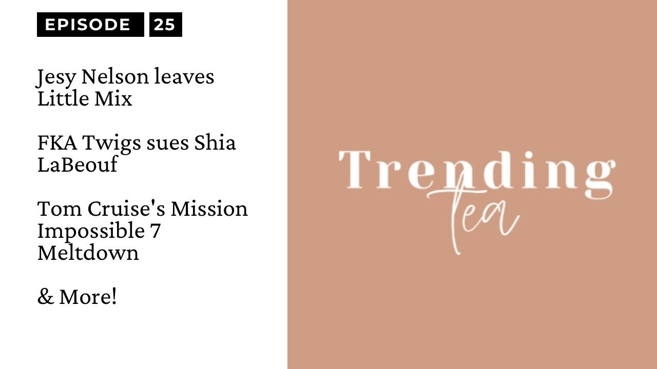 Episode 25 of The Trending Tea Podcast!