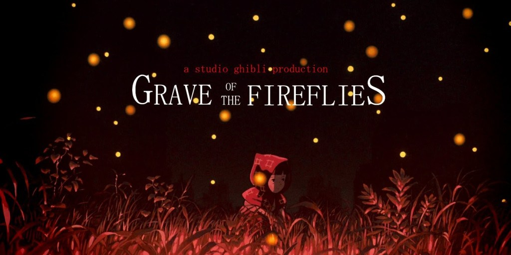 Grave Of The Fireflies animated movies UnBumf