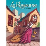 Le Royaume - Tome 1 : Anne