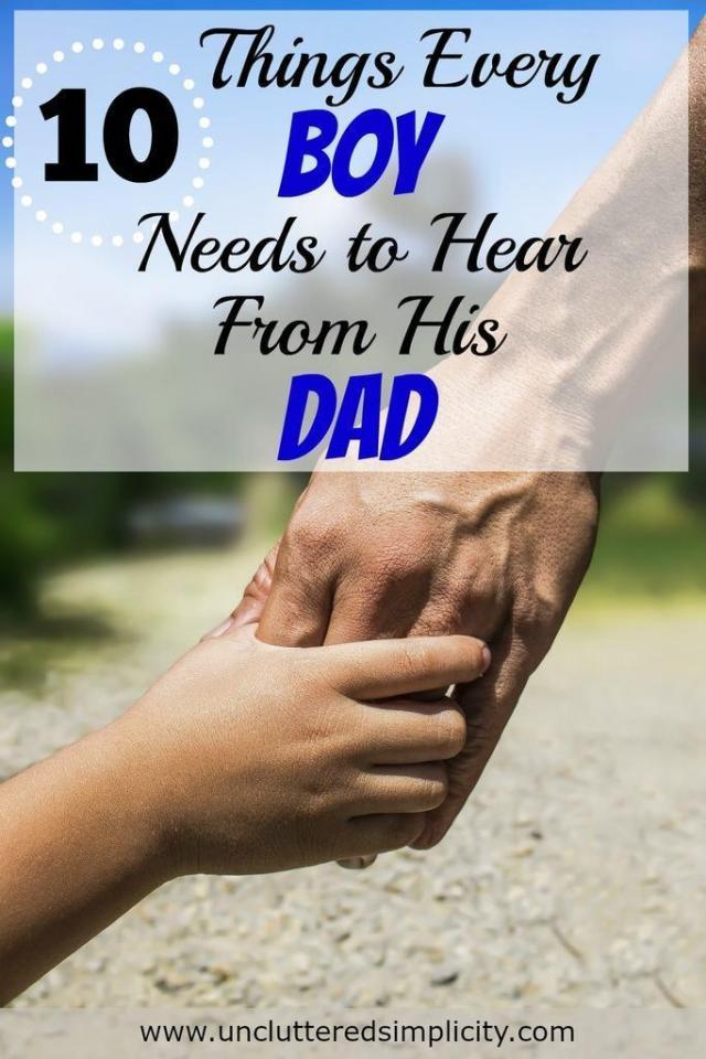 10 Things Every Boy Needs to Hear from His Dad. These things are so important. A must read for any dad!