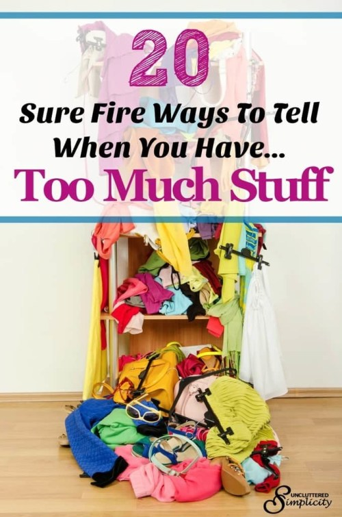 too much stuff | live with less | declutter your home
