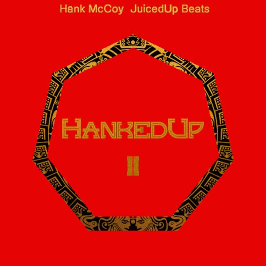 [Back At It] HankedUp Vol. 2 X Hank McCoy & JuicedUp Beats