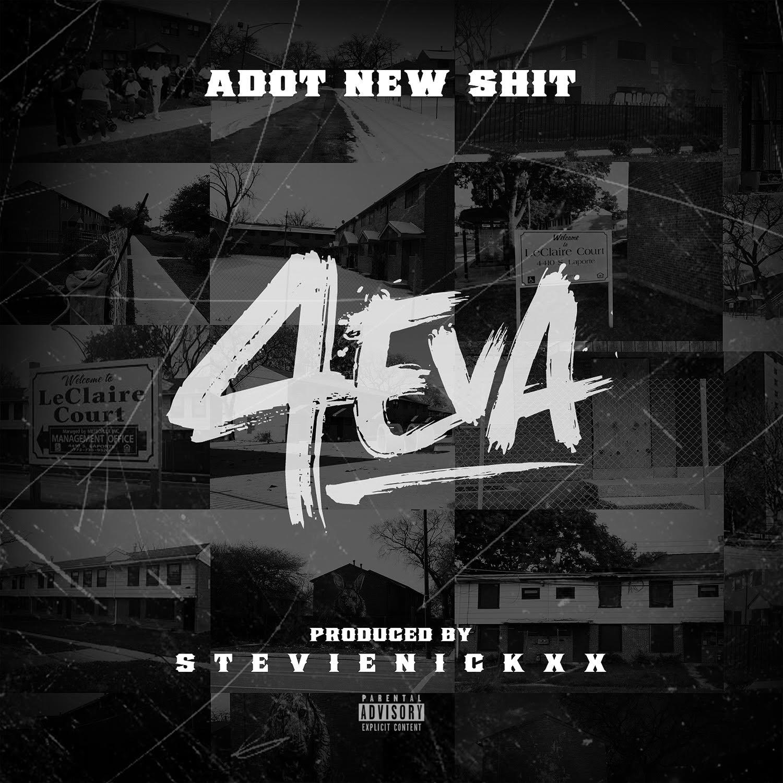 [New Music Video] ADot New Shit X 4 Eva