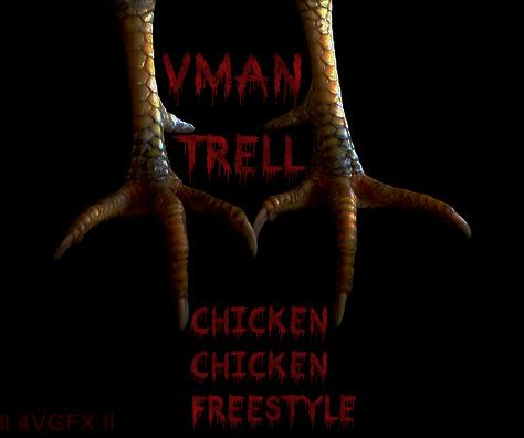 [New Music] Vman Trell X Chicken Chicken [Freestyle]