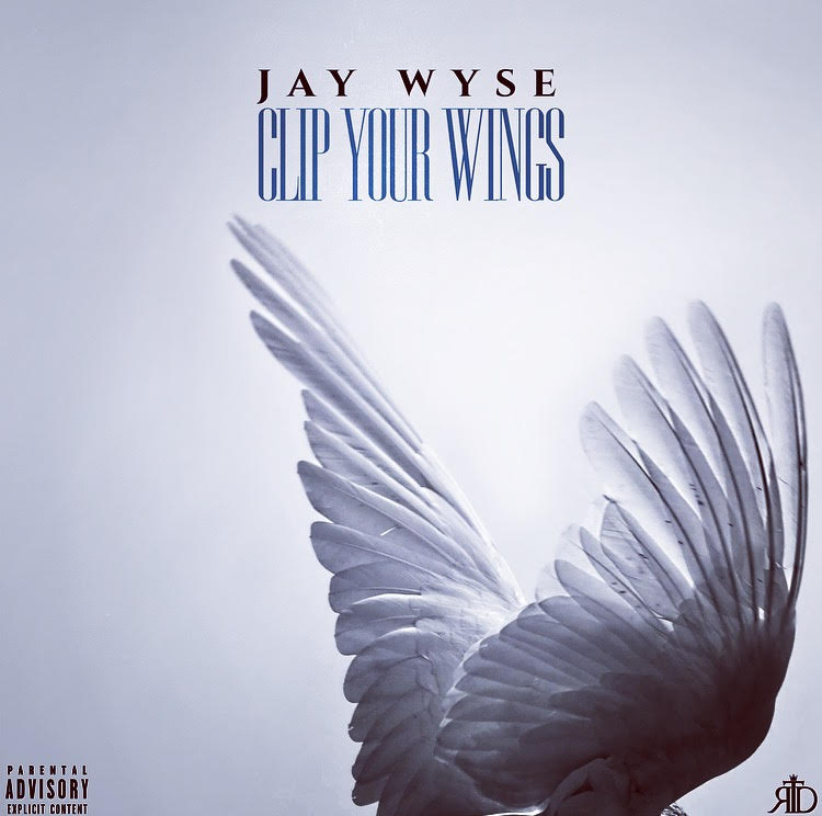 [New Music] Jay Wyse X Clip Your Wings