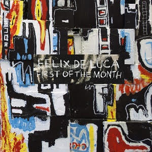 [New Music] Felix De Luca X First of the Month
