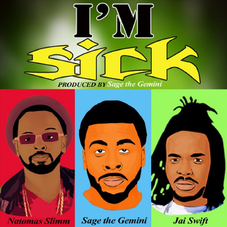 [New Music] Natomas Slimm X I'm Sick [ft. Sage The Gemini & Jai Swift ]