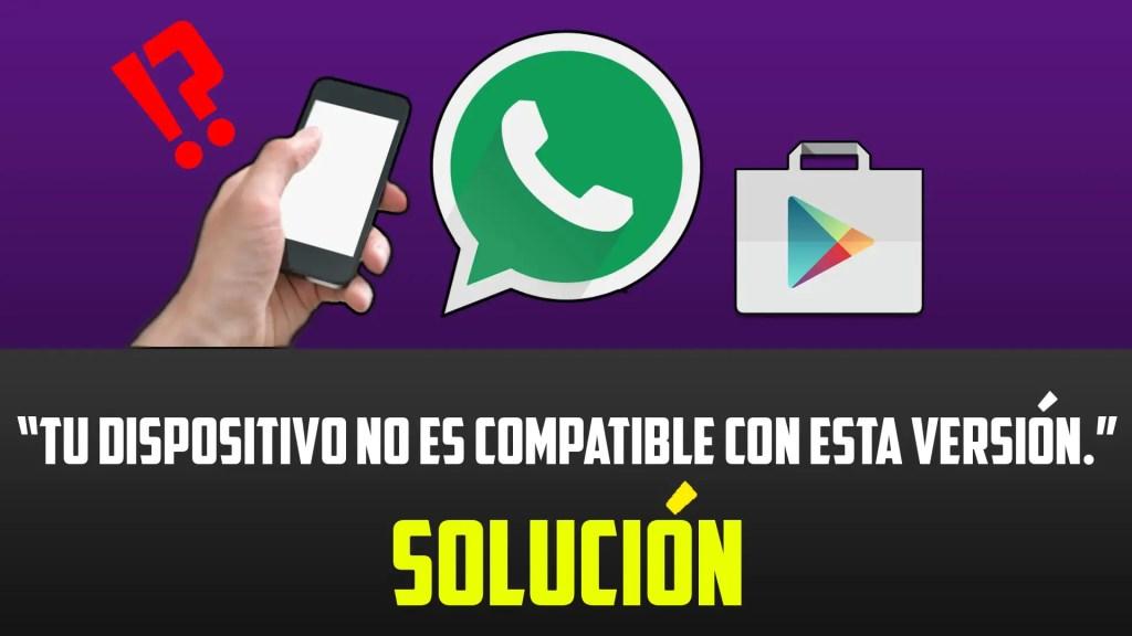 whatsapp no compatible, solución
