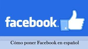 cómo poner facebook en español