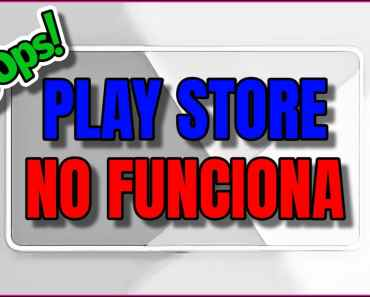 Por qué Play Store no funciona y cómo puedo solucionarlo
