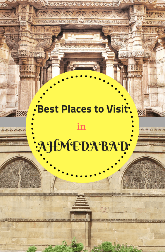 Best places to visit in Ahmedabad - Pin it