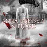 Anna Dressed in Blood (Anna #1) – Kendare Blake