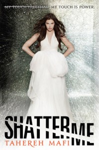 Review: Shatter Me (Shatter Me #1) – Tahereh Mafi