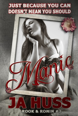 Review: Manic (Rook and Ronin #2) – J.A. Huss