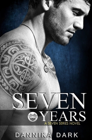 Blogtour, Review: Seven Years (Seven #1) – Dannika Dark