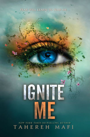 Review: Ignite Me (Shatter Me #3) – Tahereh Mafi