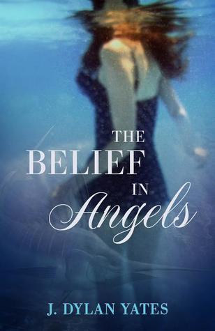 Review: The Belief in Angels – J. Dylan Yates