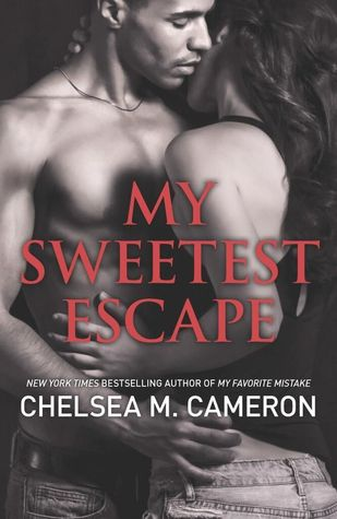 Review: My Sweetest Escape (My Favorite Mistake #2) – Chelsea M. Cameron