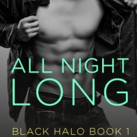 Review: All Night Long (Black Halo #1) – Madelynne Ellis