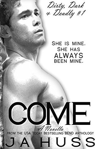 Review: Come – J.A. Huss