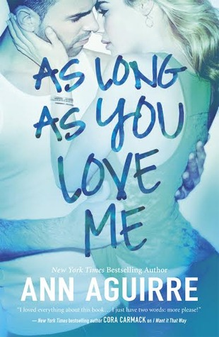 Review: As Long as You Love Me – Ann Aguirre