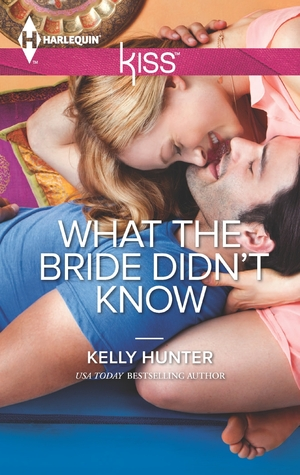 Review: What the Bride didn't Know – Kelly Hunter