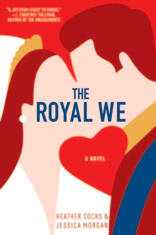 Review: The Royal We – Heather Cocks and Jessica Morgan