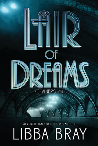 Review: Lair of Dreams – Libba Bray