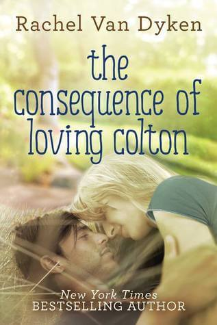 Review: The Consequence of Loving Colton – Rachel Van Dyken