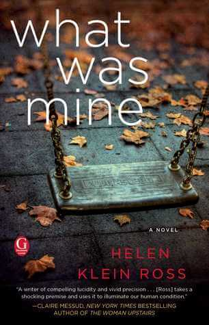 Review: What Was Mine – Helen Klein Ross