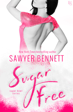 Review: Sugar Free – Sawyer Bennett