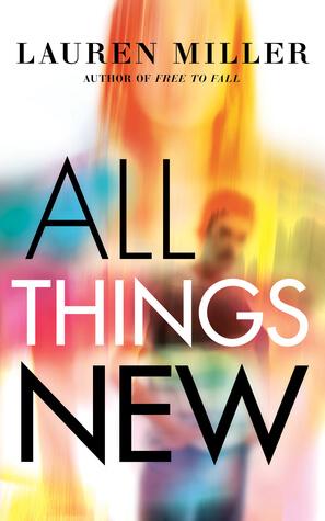 Review: All Things New – Lauren Miller