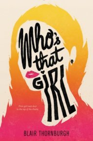 Who's That Girl cover - (un)Conventional Bookviews - Weekend Wrap-up