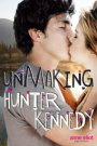 Unmaking Hunter Kennedy cover - (un)Conventional Bookviews