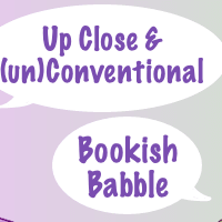 Up Close & (un)Conventional Bookish Babble #5 ~ Notes from the Nest