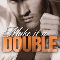 Review: Make it a Double – Sawyer Bennett