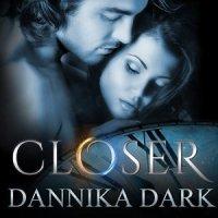 Audio Review: Closer – Dannika Dark
