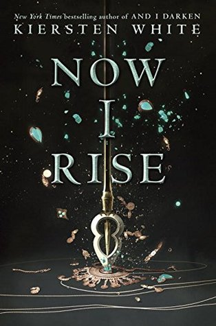 Review: Now I Rise – Kiersten White