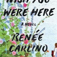 Review: Wish You Were Here – Renée Carlino
