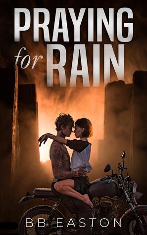 Review: Praying For Rain – BB Easton