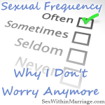 Sexual Frequency, Why I Don't Worry Anymore