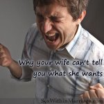 Why your wife cant tell you what she wants